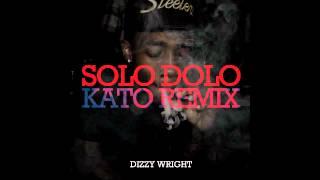 [Kato Remix] Dizzy Wright - Solo Dolo