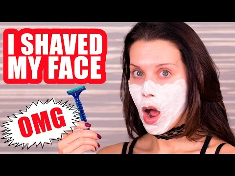 I SHAVE MY FACE ... OMG!