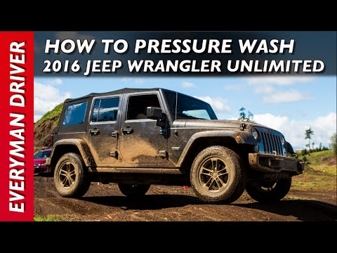 How To Pressure Wash a 2016 Jeep Wrangler Unlimited on Everyman Driver