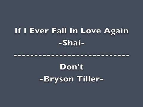 If I Ever Fall In Love Again Shai Dont Bryson Tiller Mashup