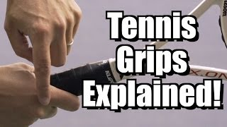 Tennis Grips Explained - Tennis Lesson - Grips Instruction