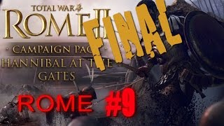 ROME CAMPAIGN - Total War Rome 2 - Hannibal at the Gates #9 FINAL