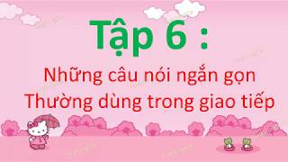 1001 câu giao tiếp tiếng Trung  thông dụng cho người mới bắt đầu - tập 6- Tiếng Trung 518