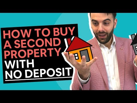 How To Buy A Second Property With No Deposit
