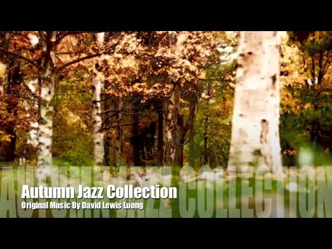 Autumn Jazz & Autumn Jazz Playlist: One Hour of Autumn Jazz Music and Autumn Jazz Songs