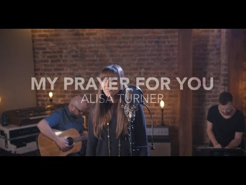 Alisa Turner - My Prayer For You (Acoustic)