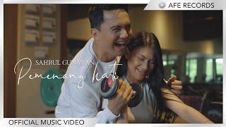 Sahrul Gunawan - Pemenang Hati (Official Music Video)