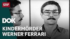 Der Kindermörder Werner Ferrari | Schweizer Kriminalfälle | Doku | SRF DOK