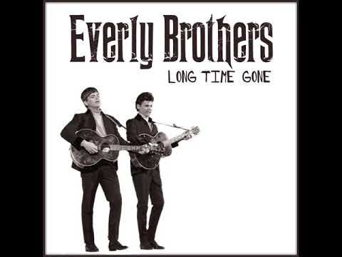 Long Time Gone - Everly Brothers