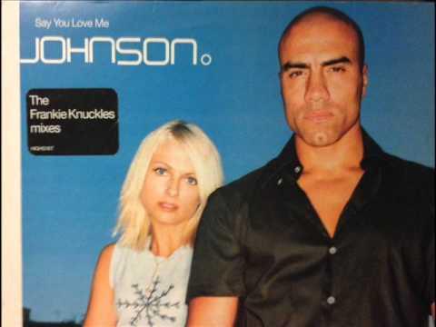 Johnson - Say You Love Me (Frankie Knuckles Club Mix)