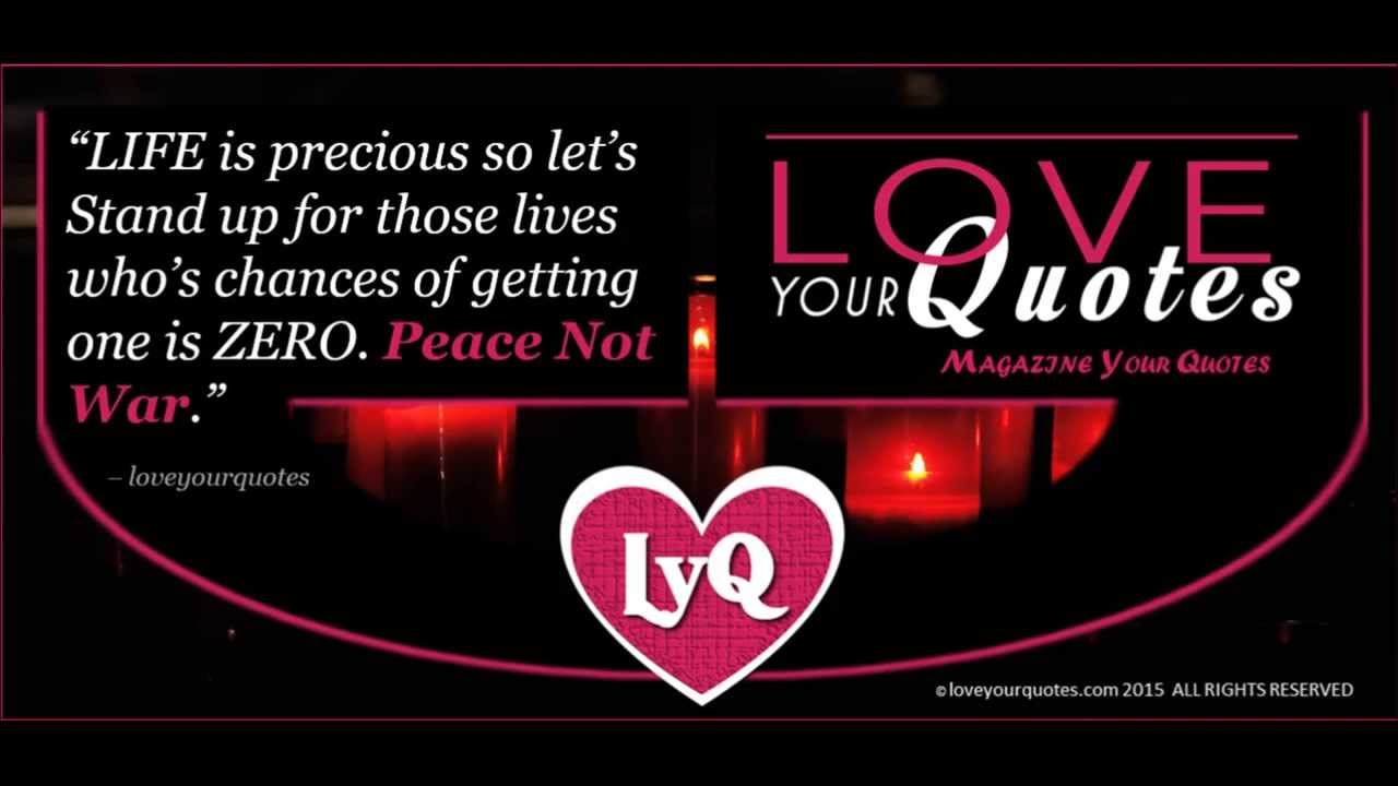 Life Is Precious Quotes Love Life Quotes  Life Is Precious So Let's  Youtube
