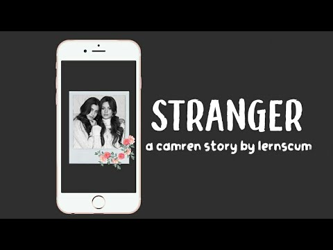 CAMREN TEXTING STORIES🌈 - STRANGER