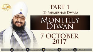 Part 1 - 7 OCTOBER 2017 - MONTHLY DIWAN - G Parmeshar Dwar Sahib