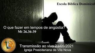 O que fazer em tempos de angústia? Mt 26.36-39