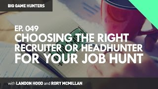 Choosing the Right Recruiter or Headhunter for Your Job Hunt | BIG GAME HUNTERS #049