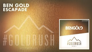 Ben Gold - Escapade [Featured on