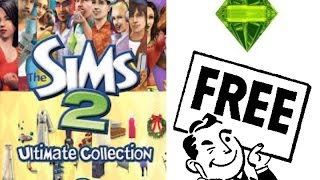 How to get the Sims 2 Ultimate Collection FREE- LEGAL! 2016!