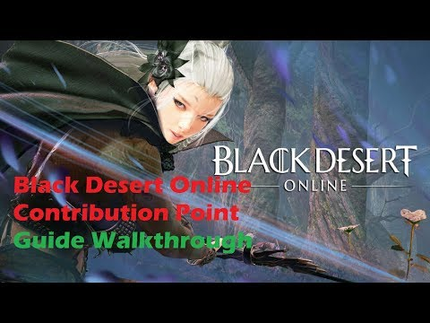 Black Desert Online My Contribution Guide! My Route
