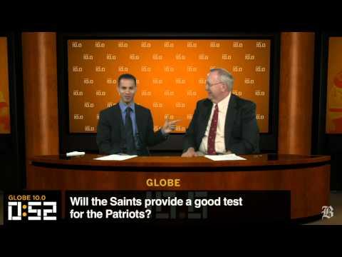 Globe 10.0: Will the Saints challenge the Patriots?