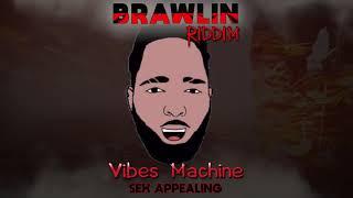 Vibes Machine - Sex Appealing [Brawlin Riddim] Audio Visual