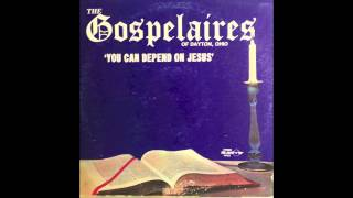 "The Gospelaires of Dayton, Ohio ""You Can Depend On Jesus"""