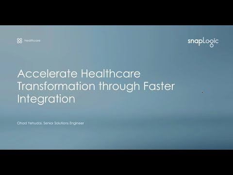 Accelerating the Healthcare Industry's Transformation through Faster Integration