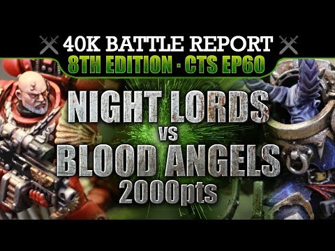 Blood Angels vs Night Lords Warhammer 40K Battle Report 8th Ed CTS60: WINGS OF FIRE! 2000pts