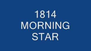 Download 1814 morning star MP3 song and Music Video