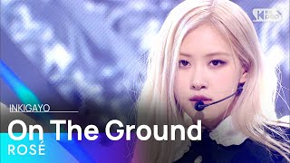 ROSÉ(로제) - On The Ground @인기가요 inkigayo 20210404