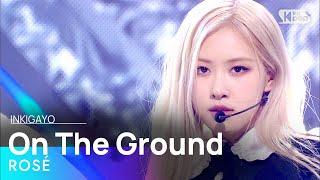 Download ROSÉ(로제) - On The Ground @인기가요 inkigayo 20210404