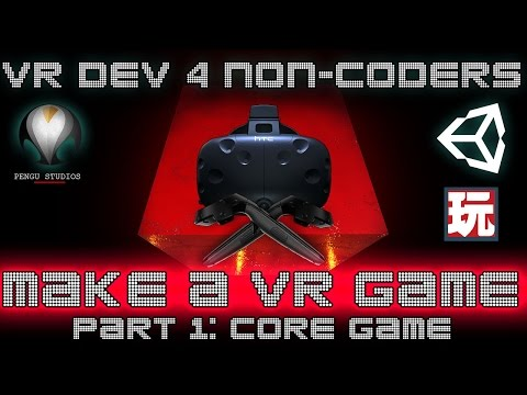 MAKE A VR GAME! - Part 1: Core Game - VR Dev 4 Non-Coders | a Unity Tutorial by Pengu Studios