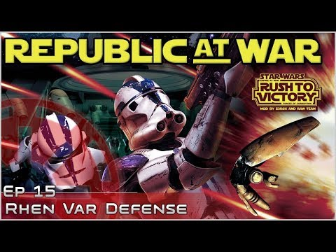 Rhen Var Defense - [Ep 15] Republic at War 1.2 - Empire at War Mod