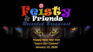 "January 15, 2020 - ""Happy New Year Iran....Learn Our Comms!"" - Feisty & Friends"