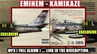 Eminem - Kamikaze (full album download link) ...EXCLUSIVE.