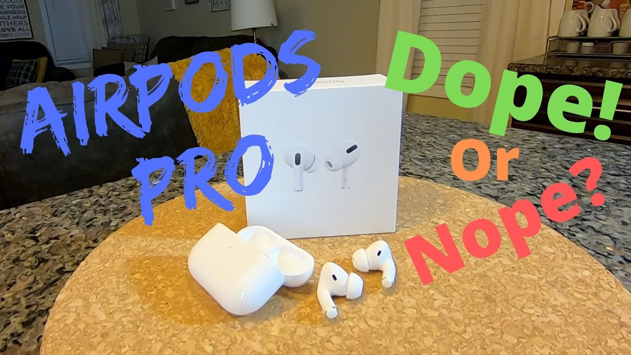Airpods Pro - Dope or Nope?