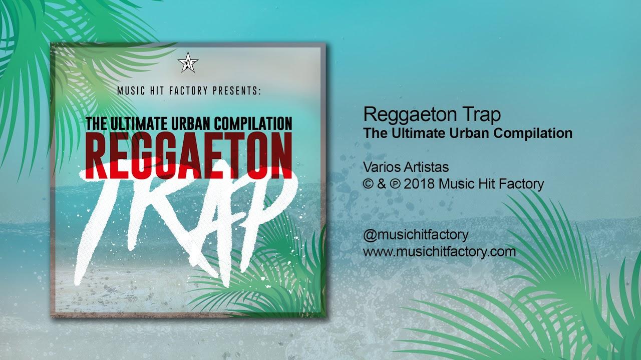 Reggaeton Trap 2018: The Ultimate Urban Compilation (Audio Only) #Reggaeton #MusicaLatina