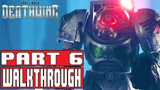 Space Hulk Deathwing Gameplay Walkthrough Part 6 (1080p) - No Commentary