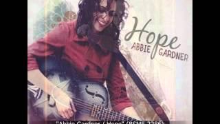 """Abbie Gardner """"Break it Slow ~ Comes Love ~Bang Bang"""""""