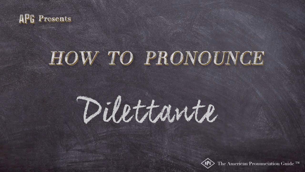 How to Pronounce Dilettante  Dilettante Pronunciation - YouTube