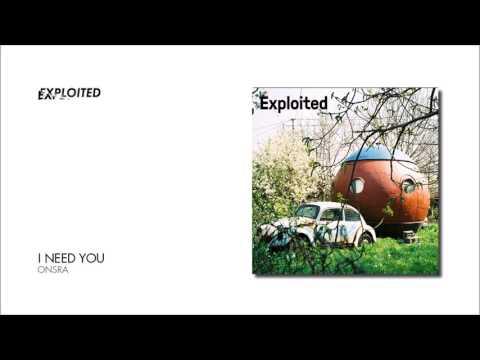 Onsra - I Need You | Exploited