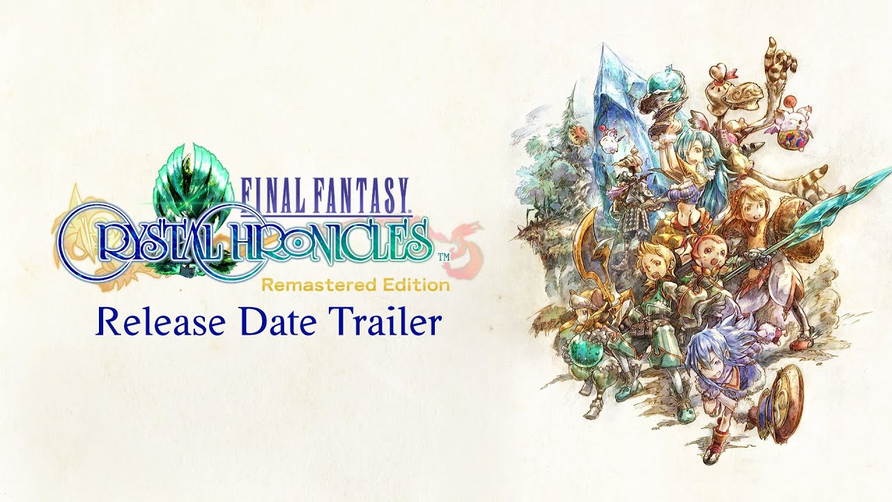 Final Fantasy Crystal Chronicles Remastered Edition – Release Date Announce Trailer