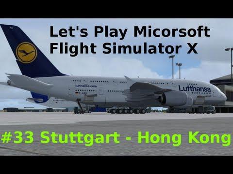 Let's Play Microsoft Flight Simulator X Teil 33 Stuttgart - Hong Kong