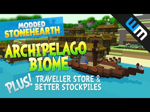 Stonehearth Mods / ARCHIPELAGO BIOME! + Travellers Store + Better Stockpiles