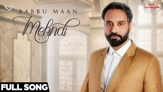 Babbu Maan Mehndi (Full Song) | Ik C Pagal | Punjabi Songs 2018