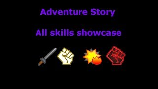 (READ DESC) All Skills in Adventure Story | ROBLOX
