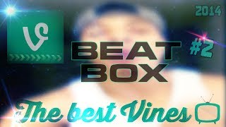 Repeat youtube video Best Vines Compilation #2 [Beatbox]