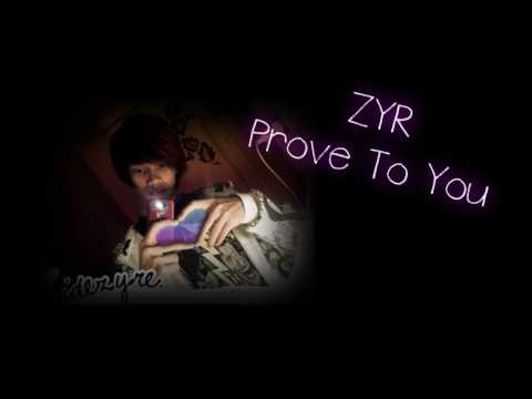 ZYR - Prove To You + download link