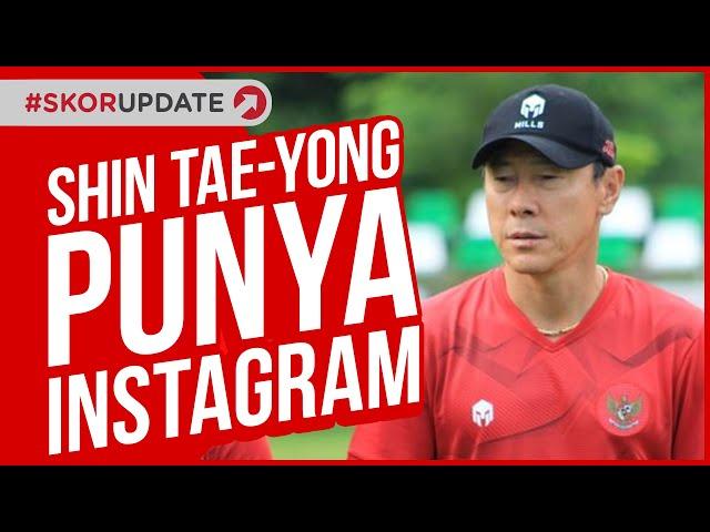 SHIN TAE YONG SUDAH PUNYA INSTAGRAM, TERNYATA BUKAN UNTUK CARI POPULARITAS