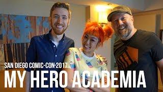 SDCC 2017: My Hero Academia With Chris Sabat & Justin Briner