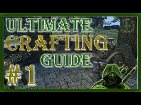 ULTIMATE guide to Crafting in ESO  – The Elder Scrolls Online: One Tamriel | 2017